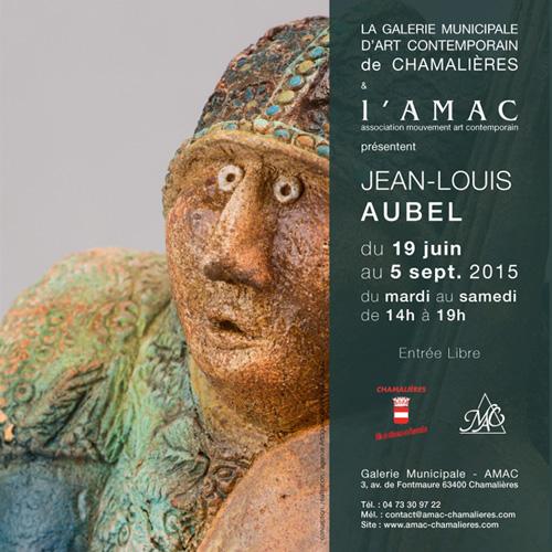 Catalogue exposition Aubel à l'AMAC (63400 Chamalières) - du 19 juin au 5 septembre 2015